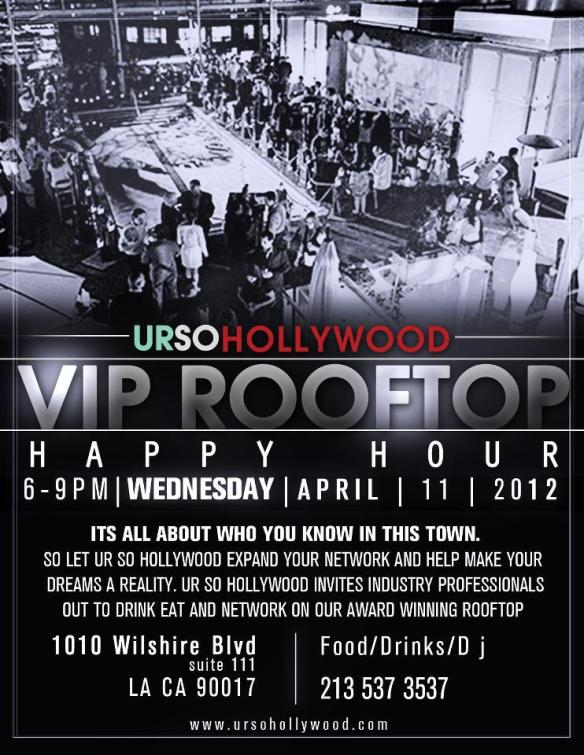 GET YOUR NETWORK ON @ URSO HOLLYWOOD VIP ROOFTOP APRIL 11TH..